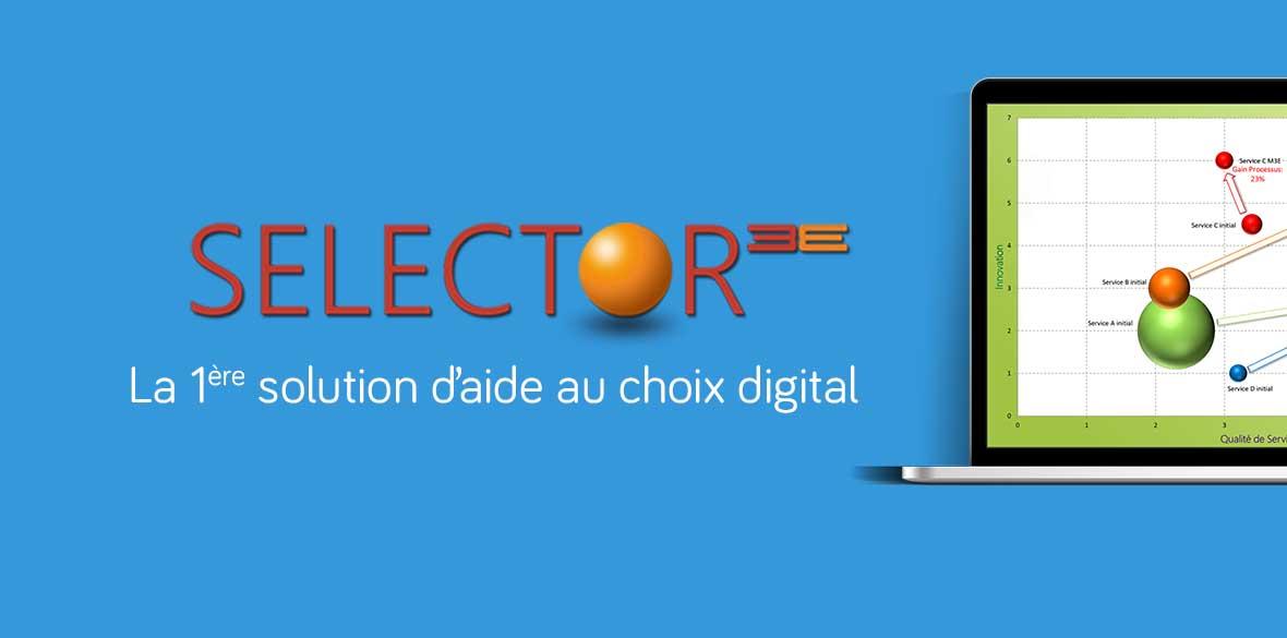 Selector 3E, la première solution d'aide à la décision digitale qui vous calcule en avance la rentabilité de vos projets digitaux